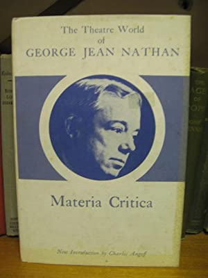The Theatre World of George Jean Nathan: Materia Critica: Nathan, George Jean