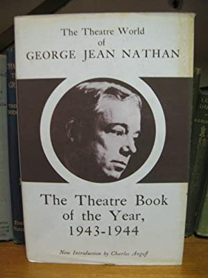 The Theatre World of George Jean Nathan: The Theatre Book of the Year, 1943-1944: Nathan, George ...