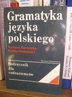 Gramatyka jezyka Polskiego: Podrecznik dla Cudzoziemcow: Bartnicka, Barbara; Satkiewicz, Halina