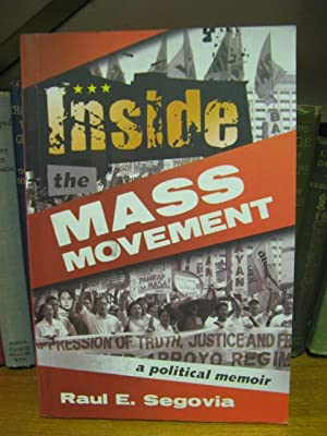 Inside The Mass Movement: A Political Memoir: Segovia, Raul E.