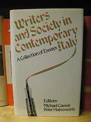 Writers and Society in Contemporary Italy: A Collection of Essays: Caesar, Michael; Hainsworth, ...