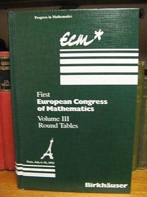 First European Congress of Mathematics, Paris, July 6-10, 1992; Volume III: Round Tables: Joseph, A...