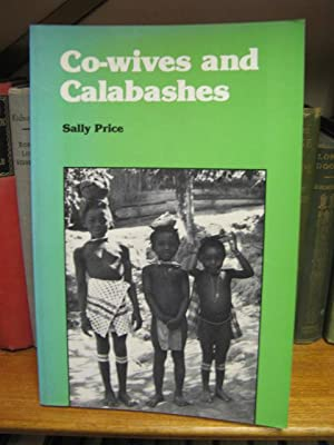 Co-Wives and Calabashes: Price, Sally