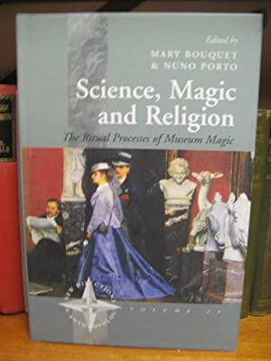 Science, Magic and Religion: The Ritual Process of Museum Magic (New Directions in Anthropology 23)...
