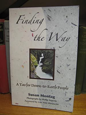 Finding the Way: A Tao for Down-to-Earth People: Montag, Susan