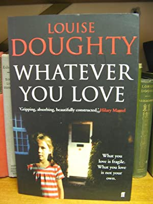 Whatever You Love: Doughty, Louise