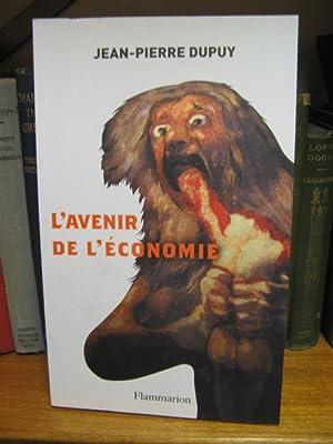L'Avenir de L'economie: Sortir de L'ecomystification: Dupuy, Jean-Pierre