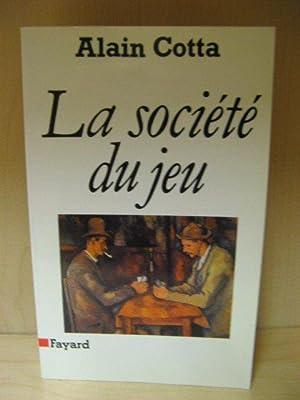 La Societe Du Jeu: Cotta, Alain