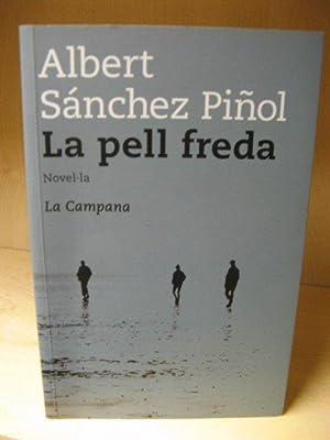 La Pell Freda: Pinol, Albert Sanchez