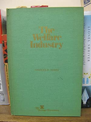 The Welfare Industry: Hobbs, Charles D.