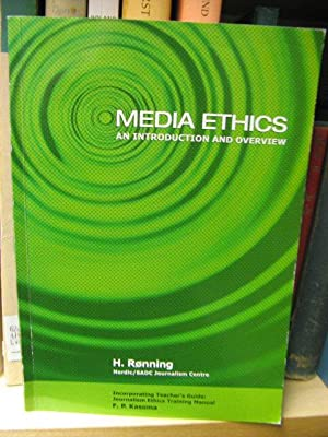 Media Ethics: An Introduction and Overview: Kasoma, Francis P.; Ronning, Helge