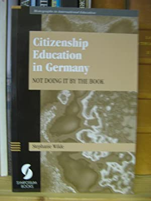 Citizenship Education in Germany: Not Doing it by the Book: Wilde, Stephanie