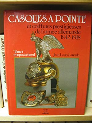 Casques a Pointe et Coiffures Prestigieuses De: Larcade, Jean-Louis
