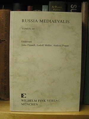 Russia Mediaevalis, Tomus III: Fennell, John; Muller, Ludolf; Poppe, Andrzej (eds.)