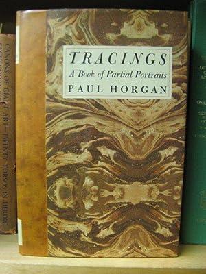 Tracings: A Book of Partial Portraits: Horgan, Paul