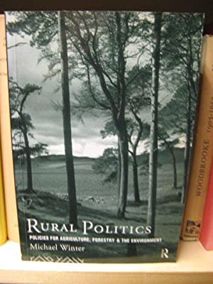 Rural Politics: Policies for Agriculture, Forestry and the Environment: Winter, Michael