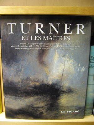 Turner et Les Maitres: De Villers, Vincent Tremolet (ed.)