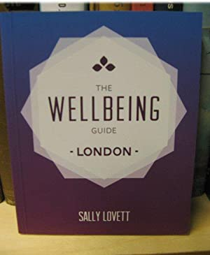 The Wellbeing Guide: London: Lovett, Sally