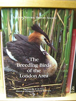 The Breeding Birds of the London Area: The Distribution and Chnaging Status of London's ...