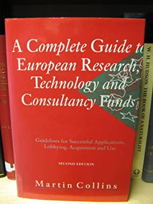 A Complete Guide to European Research, Technology and Consultancy Funds: Guidelines for Successful ...