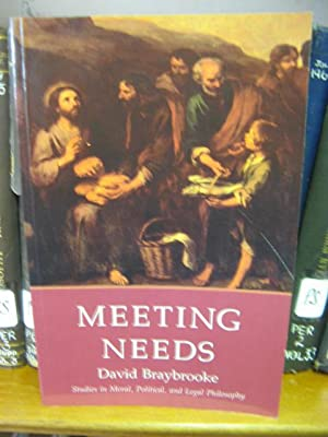 Meeting Needs: Studies in Moral, Political, and Legal Philosophy: Braybrooke, David