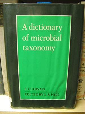 A Dictionary of Microbial Taxonomy: Cowan, S. T.; Hill, L. R. (ed.)