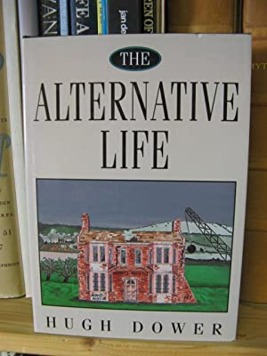 The Alternative Life: Dower, Hugh