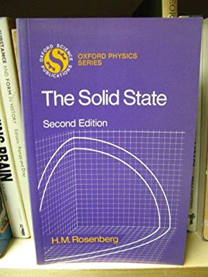The Solid State: An Introduction to the: Rosenberg, H. M.