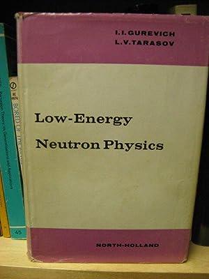 Low-Energy Neutron Physics: Gurevich, I. I.;