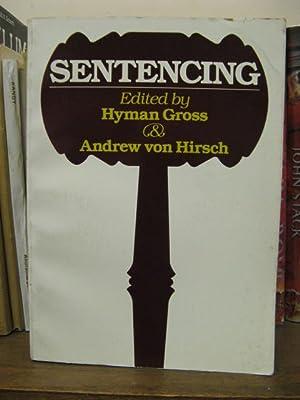 Sentencing: Gross, Hyman; Von Hirsch, Andrew (eds.)