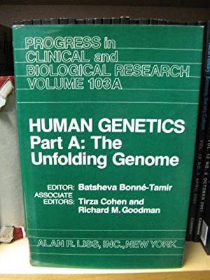 Human Genetics, Part A: The Unfolding Genome (Progress in Clinical and Bilogical Research): ...