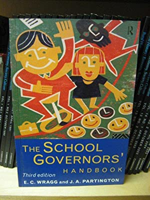 The School Governors' Handbook: Partington, J. A.; Wragg, E. C.