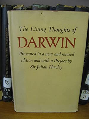 The Living Thoughts of Darwin: Huxley, Sir Julian