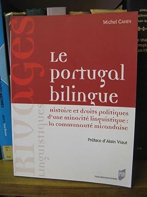Le Portugal Bilingue: Histoire et Droits Politiques d'une Minorite Linguistique: La Communaute...