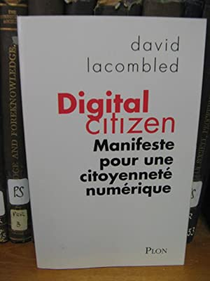 Digital Citizen: Manifeste pour une Citoyennete Numerique: Lacombled, David