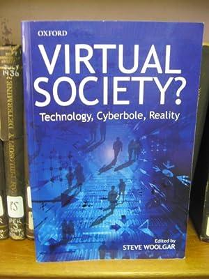Virtual Society?: Technology, Cyberbole, Reality: Woolgar, Steve (ed.)