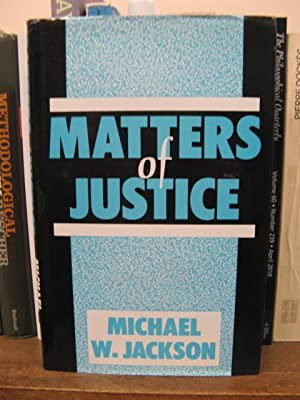 Matters of Justice: Jackson, Michael W.