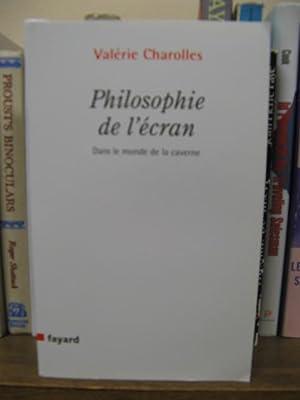 Philosophie de L'ecran: Dans le Monde de la Caverne: Charolles, Valerie