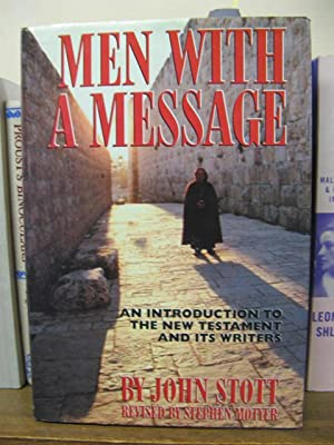 Men with a Message: Introduction to the New Testament and Its Writers: Stott, John