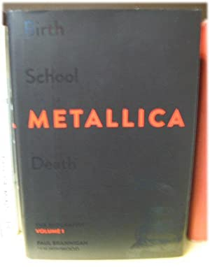 Birth School Metallica Death: The Biography, Volume 1: Brannigan, Paul; Winwood, Ian
