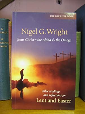 Jesus Christ - the Alpha and the Omega: Wright, Nigel G.