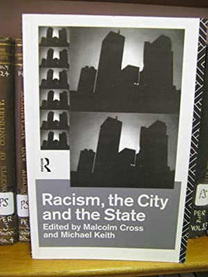 Racism, the City and the State: Cross, Malcolm; Keith, Michael (eds.)