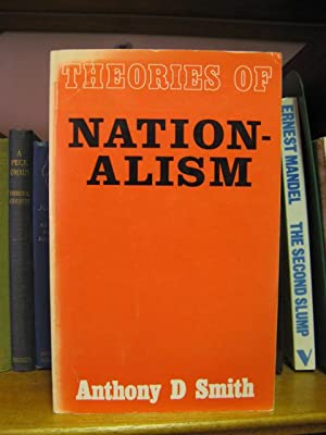 Theories of Nationalism: Smith, Anthony D.
