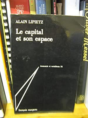 Le Capital et Son Espace: Lipietz, Alain