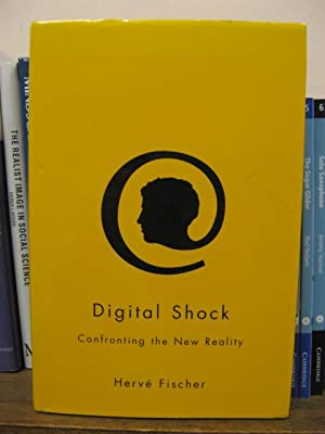 Digital Shock: Confronting the New Reality: Fischer, Herve