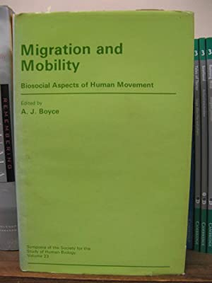 Migration and Mobility: Biosocial Aspects of Human Movement: Boyce, A. J. (ed.)