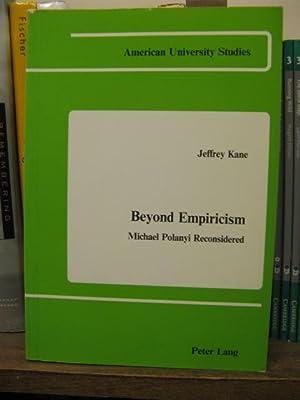 Beyond Empiricism: Michael Polanyi Reconsidered: Kane, Jeffrey