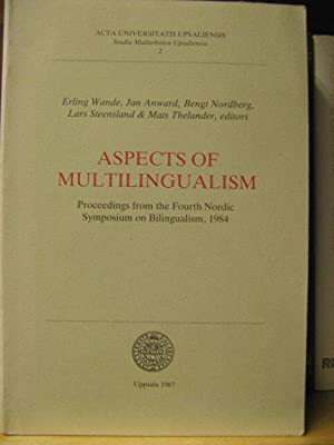 Aspects of Multilingualism: Proceedings from the Fourth Nordic Symposium on Bilingualism, 1984 (...