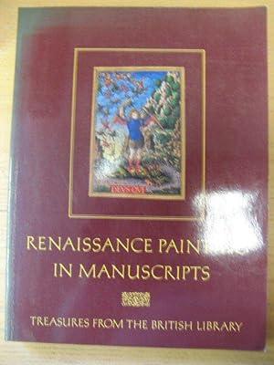 Renaissance Painting in Manuscripts: Treasures from the British Library: Kren, Thomas (ed.)