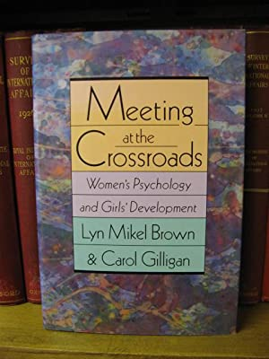 Meeting at the Crossroads: Women's Psychology and Girls' Development: Mikel Brown, Lyn; ...